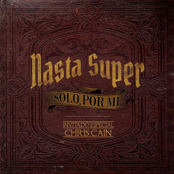 Nasta Super - Solo Por Mi- Chris Cain