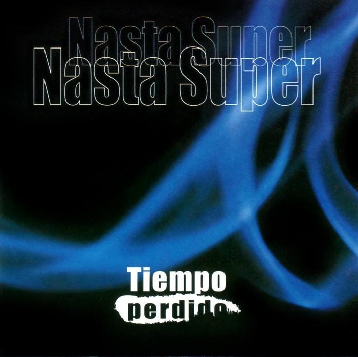 Nasta Super | Tiempo Perdido