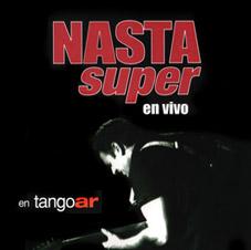 Nasta Super DVD en vivo en TangoAr